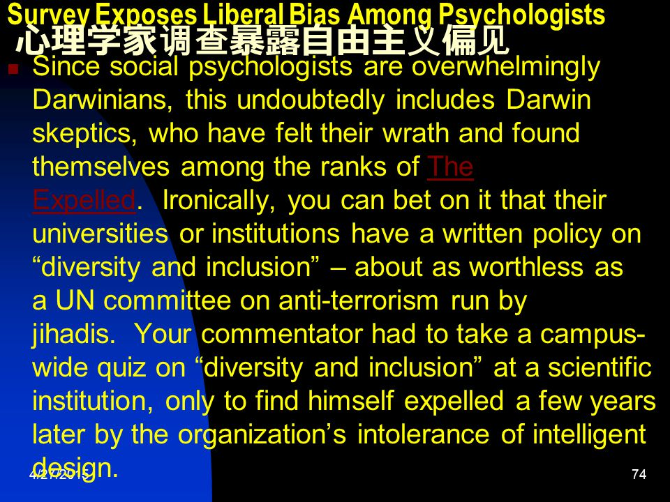 4/27/201575 Survey Exposes Liberal Bias Among Psychologists 心理学家调查暴露自由主义偏见 Someone show this article to radio talk show host Dennis Prager, who has often beat the drum about the blindness of leftists in academia (he prefers calling them leftists instead of liberal –a good word misused).