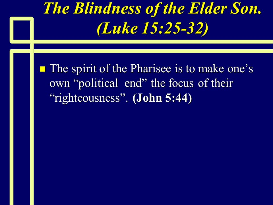 The Blindness of the Elder Son.