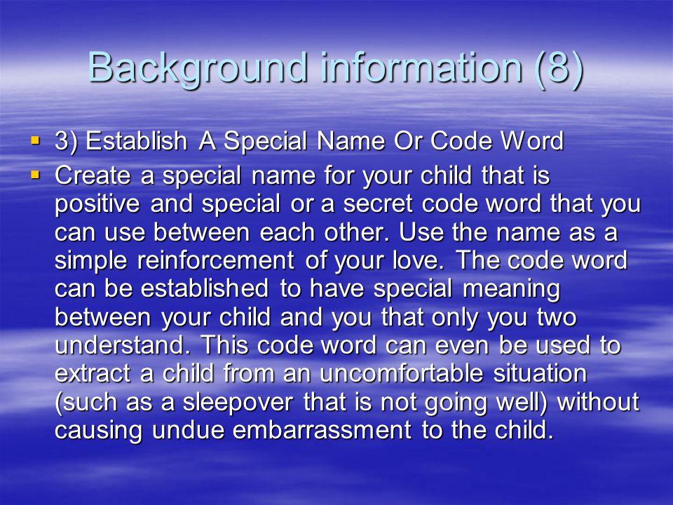 Background information (7)  2) Teach Your Faith  Teach your child about your faith and beliefs.