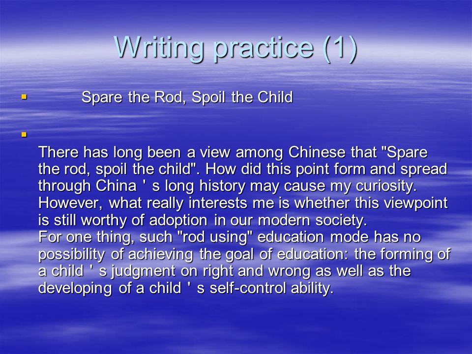 Oral activities  1. Discuss in pairs. Sum up the qualities of a good parent and discuss how to achieve them.  2. Work in groups. Compare Chinese par