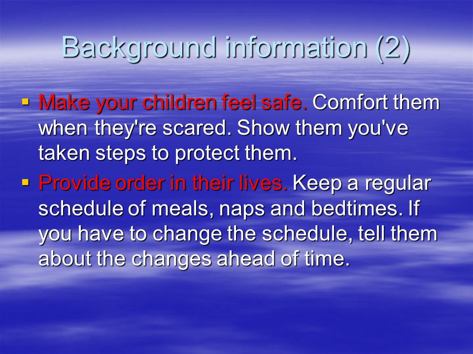Background information (1) How can I be a good parent? SSSShow your love. Every day, tell your children: