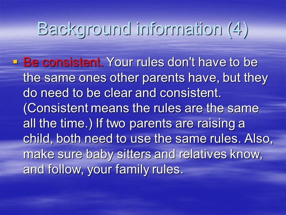 Background information (3)  Praise your children.