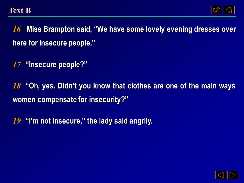 """12 """"Thank you very much,"""" the customer said coldly and left the store. 13 """"She's angry with me now,"""" Miss Brampton told the dress shop owner, """"but in"""