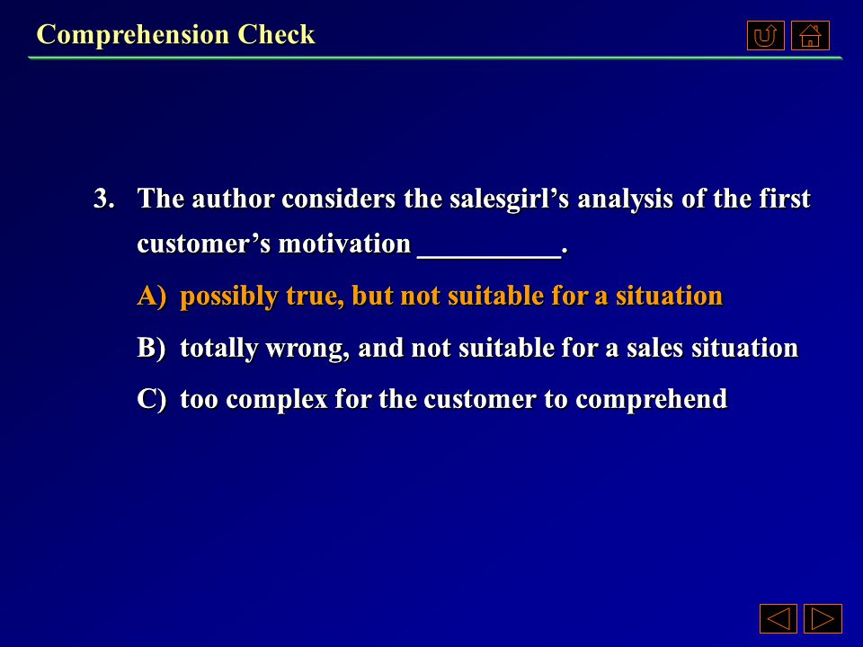 Comprehension Check 2.The author argues that college students are rarely good salespeople because they _______.