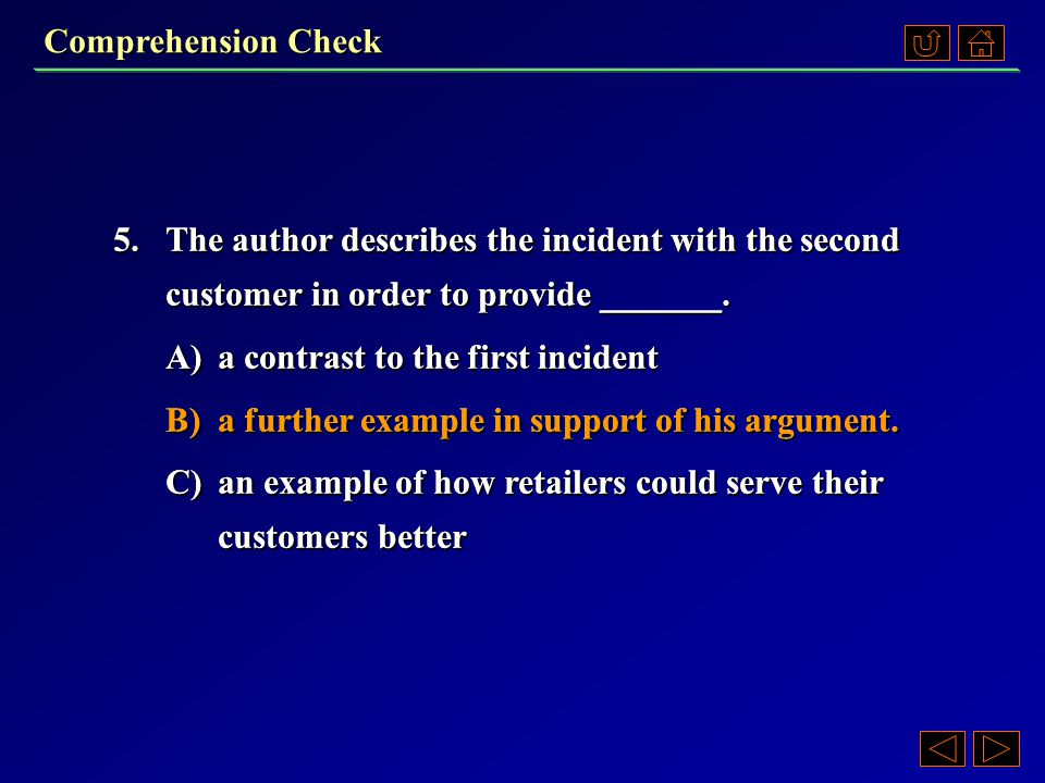 Comprehension Check 4.The salesgirl's satisfaction after the customer left arose from her ______.