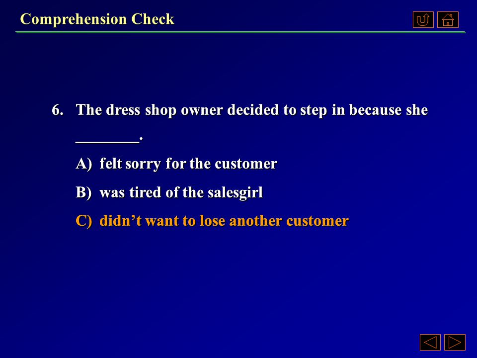 Comprehension Check 5.The author describes the incident with the second customer in order to provide _______.