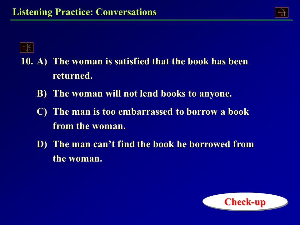 9. A)A secretary. B)A tailor. C)A nurse. D)A housewife. Listening Practice: Conversations