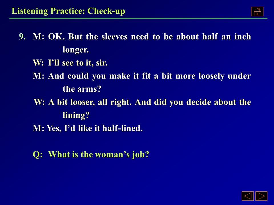 9. A)A secretary. B)A tailor. C)A nurse. D)A housewife. 9. A)A secretary. B)A tailor. C)A nurse. D)A housewife.