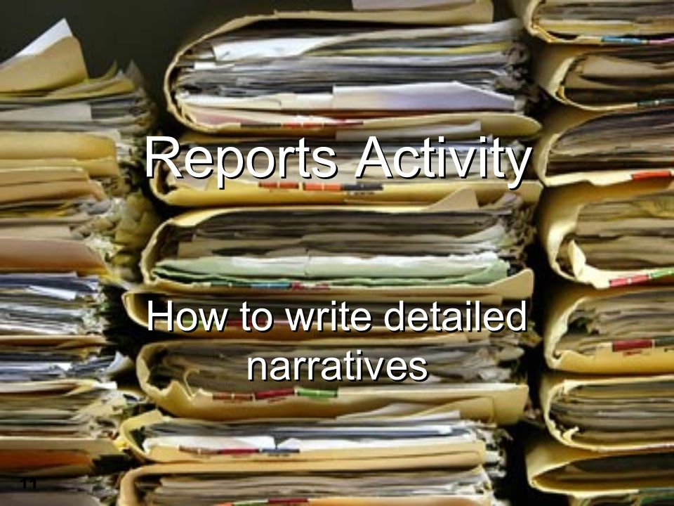 11 Reports Activity How to write detailed narratives