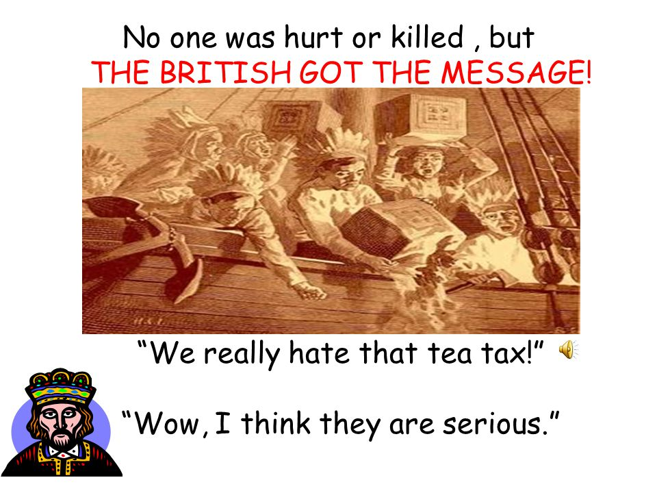 No one was hurt or killed, but THE BRITISH GOT THE MESSAGE.