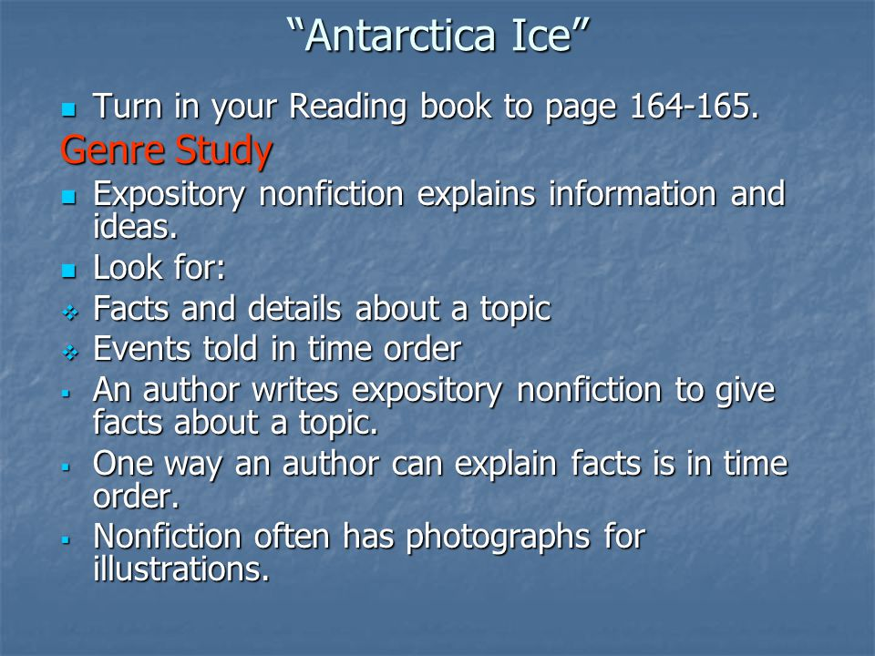 Antarctica Ice Turn in your Reading book to page 164-165.