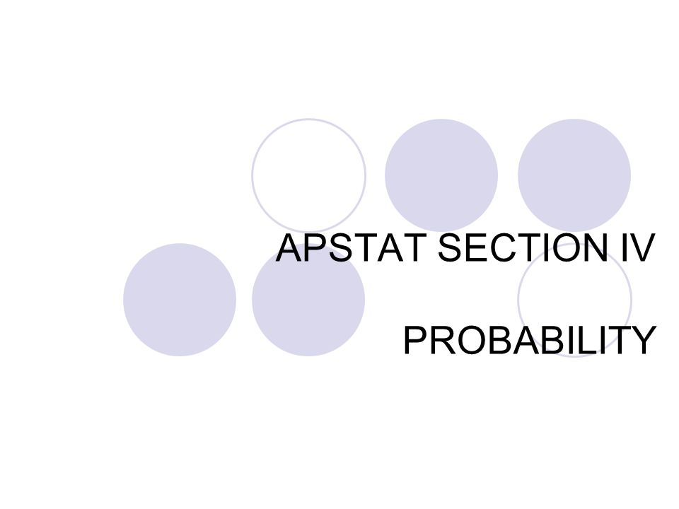 APSTAT SECTION IV PROBABILITY