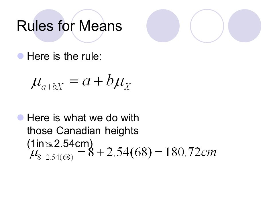 Rules for Means Here is the rule: Here is what we do with those Canadian heights (1in  2.54cm)