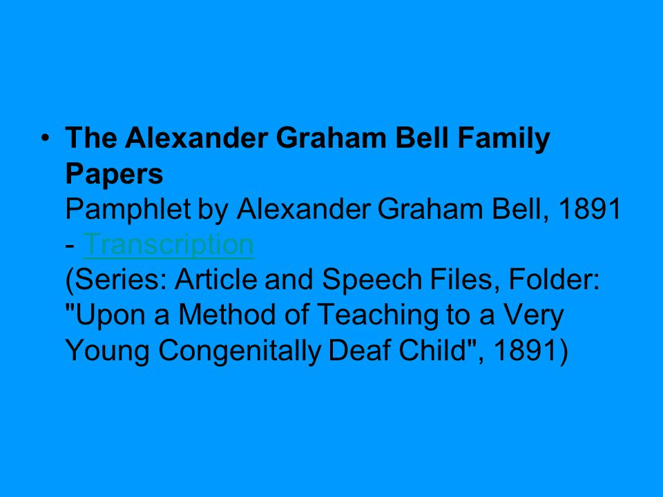 The Alexander Graham Bell Family Papers Pamphlet by Alexander Graham Bell, 1891 - Transcription (Series: Article and Speech Files, Folder: