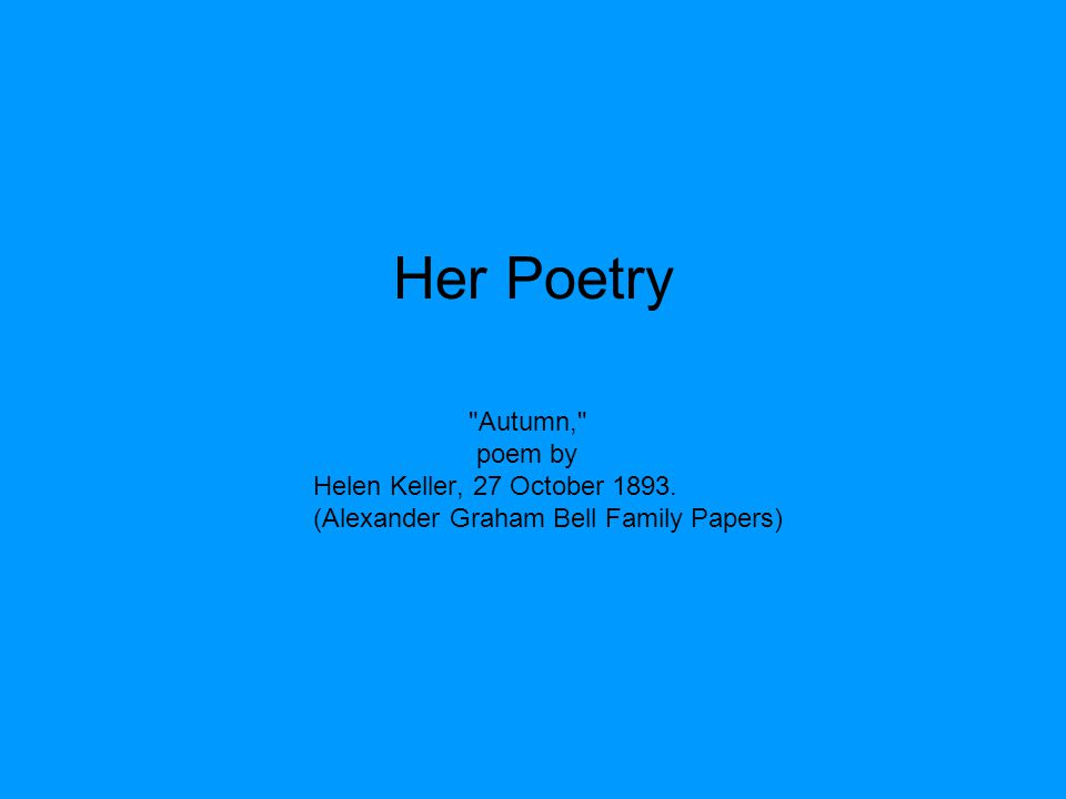 Her Poetry Autumn, poem by Helen Keller, 27 October 1893. (Alexander Graham Bell Family Papers)