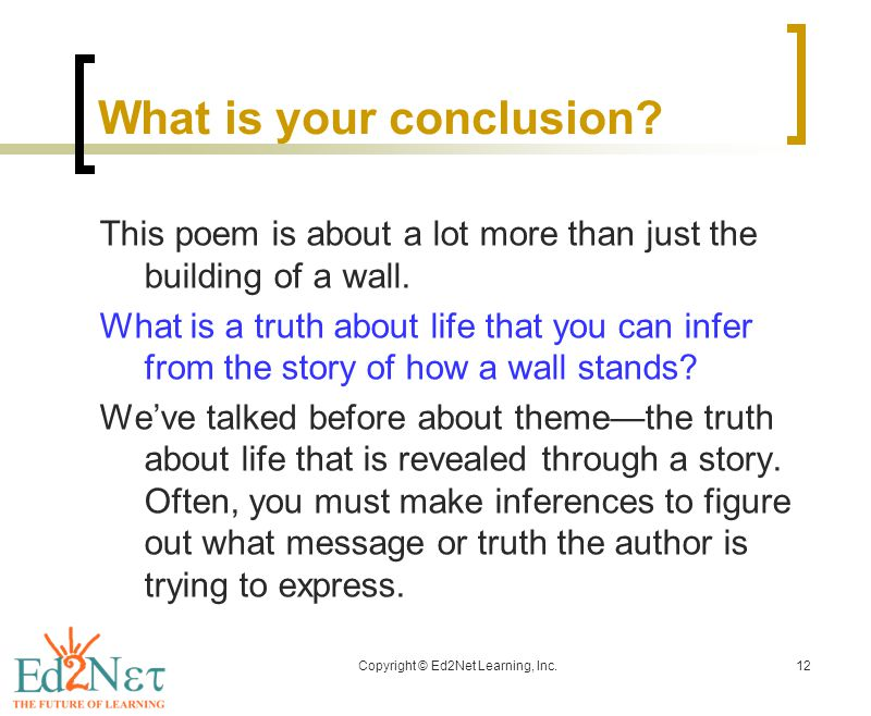 Copyright © Ed2Net Learning, Inc.12 What is your conclusion.
