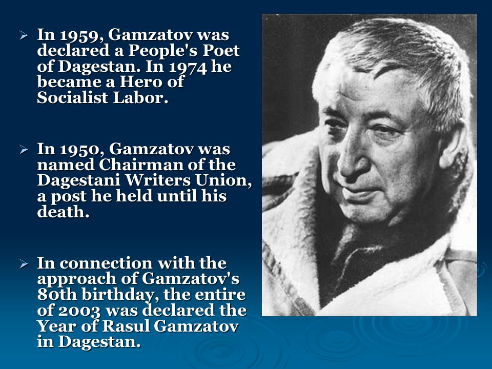  In 1959, Gamzatov was declared a People s Poet of Dagestan.