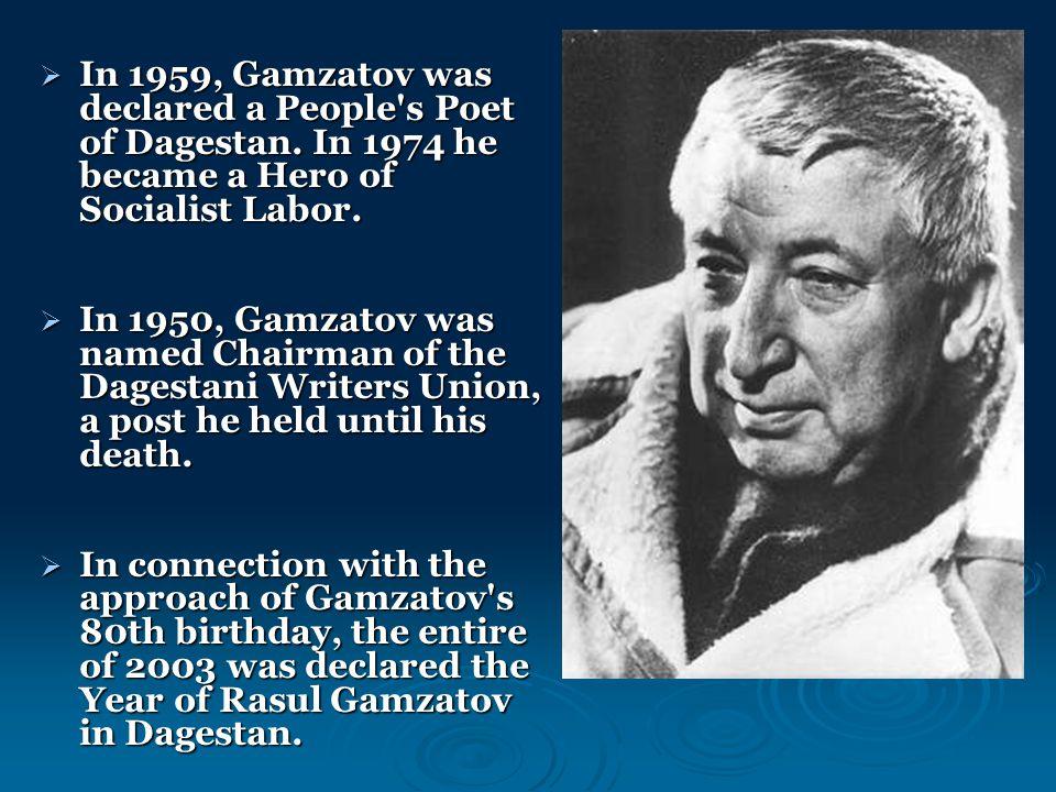  In 1959, Gamzatov was declared a People s Poet of Dagestan.