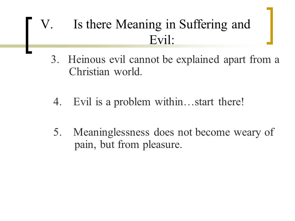 V.Is there Meaning in Suffering and Evil: 3.