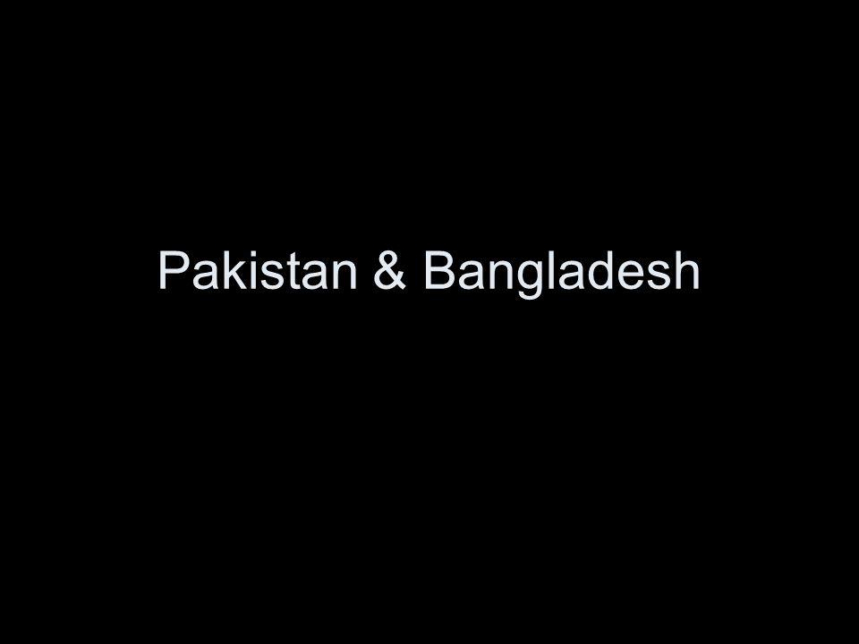 Pakistan & Bangladesh
