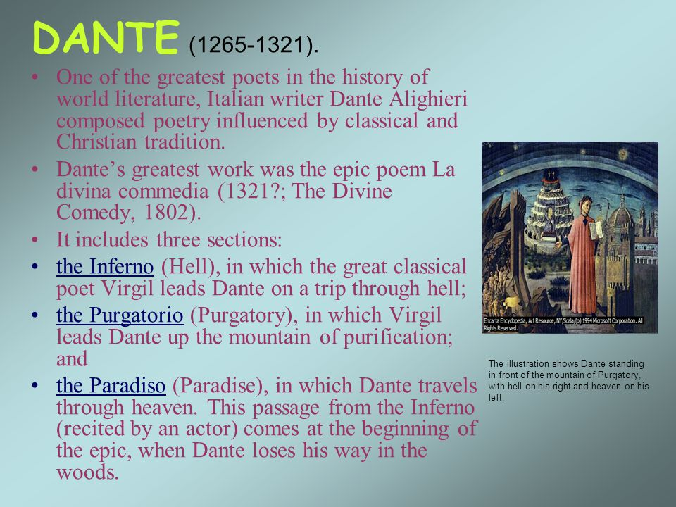 DANTE (1265-1321). One of the greatest poets in the history of world literature, Italian writer Dante Alighieri composed poetry influenced by classica