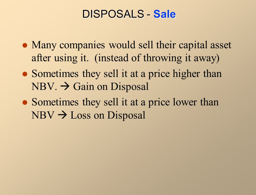 Many companies would sell their capital asset after using it.