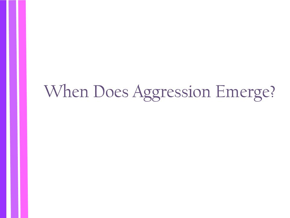 When Does Aggression Emerge?