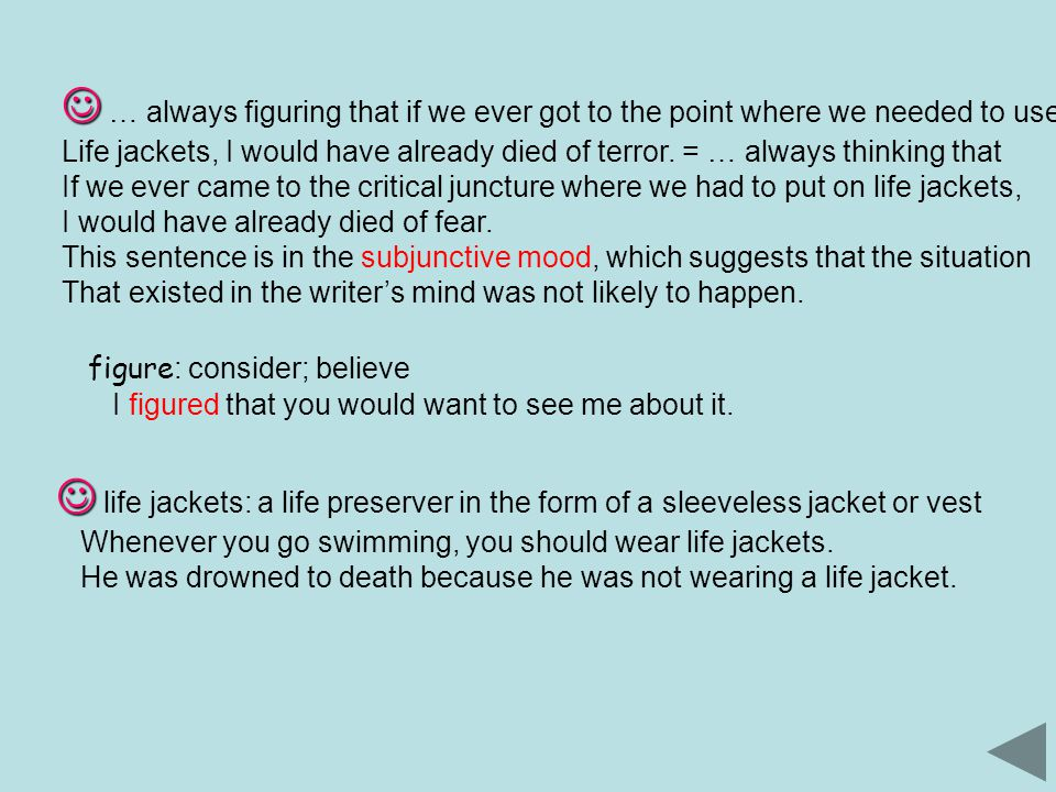 … always figuring that if we ever got to the point where we needed to use Life jackets, I would have already died of terror.
