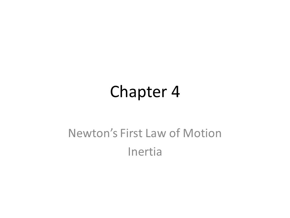 Chapter 4 Newton's First Law of Motion Inertia