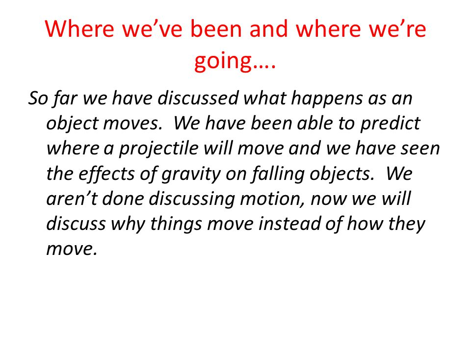 An object that has a lot of mass will also have a lot of inertia.