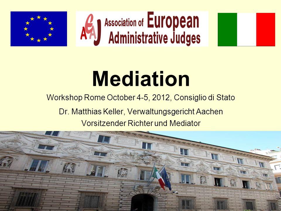 Mediation Workshop Rome October 4-5, 2012, Consiglio di Stato Dr.