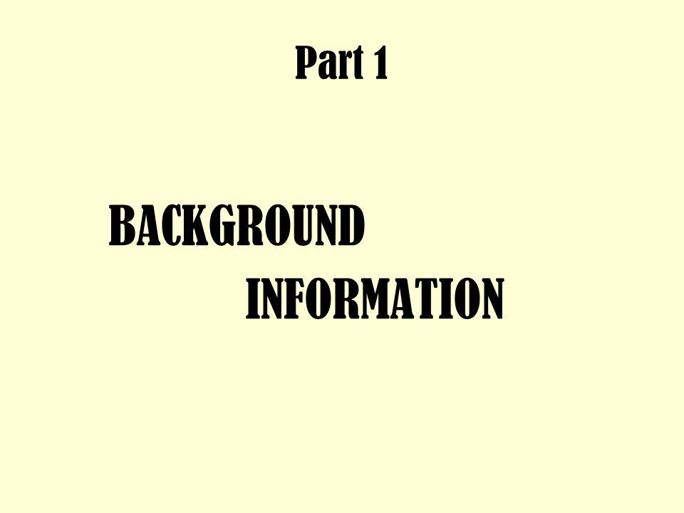 Part 1 BACKGROUND INFORMATION
