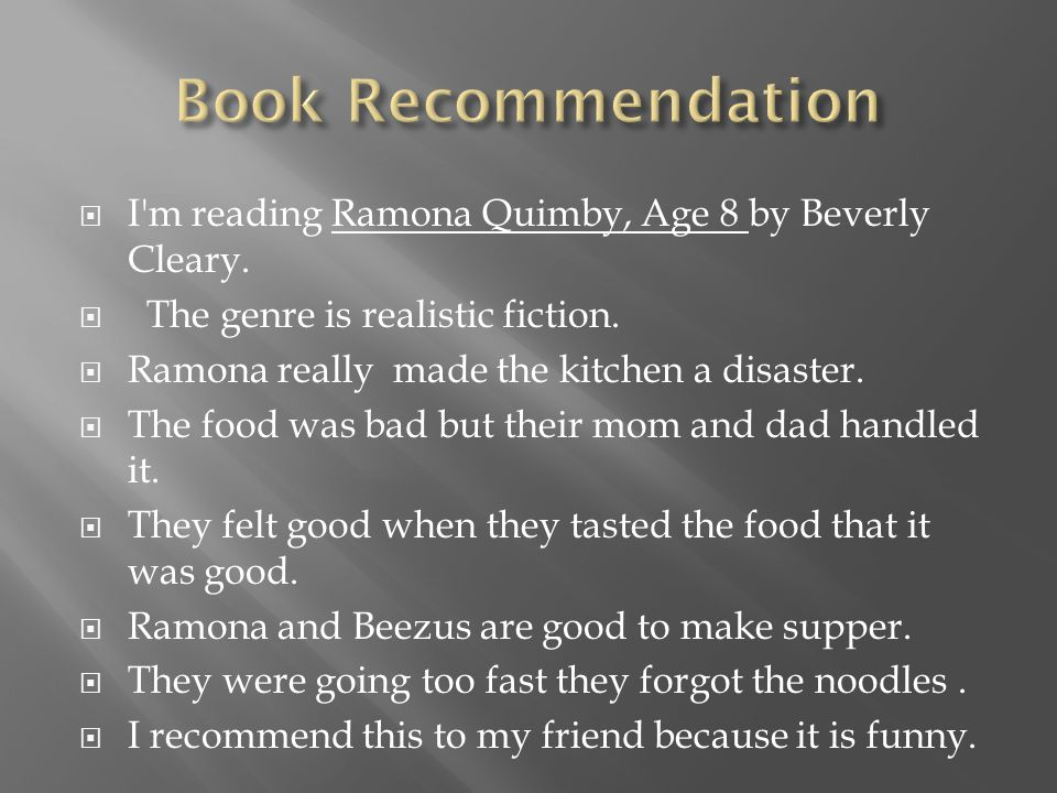 I m reading Ramona Quimby, Age 8 by Beverly Cleary.