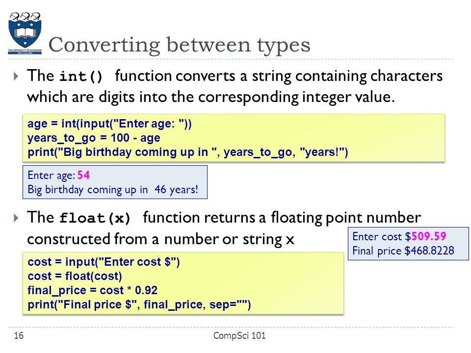 Converting between types  The int() function converts a string containing characters which are digits into the corresponding integer value.