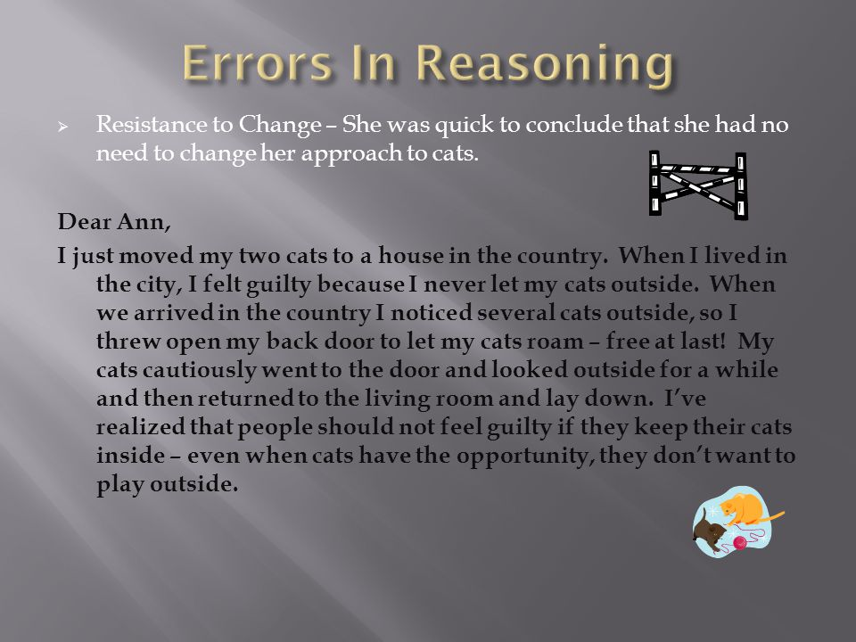  Resistance to Change – She was quick to conclude that she had no need to change her approach to cats.