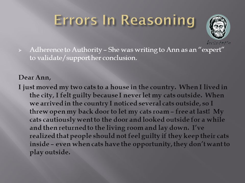  Adherence to Authority – She was writing to Ann as an expert to validate/support her conclusion.