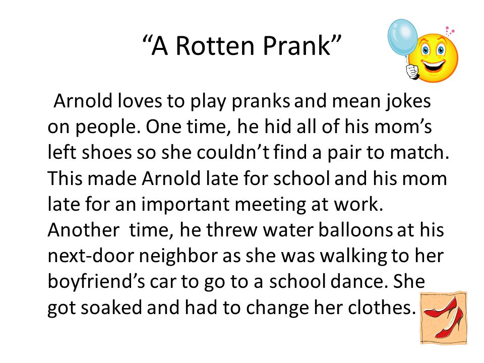 """""""A Rotten Prank"""" Arnold loves to play pranks and mean jokes on people. One time, he hid all of his mom's left shoes so she couldn't find a pair to mat"""