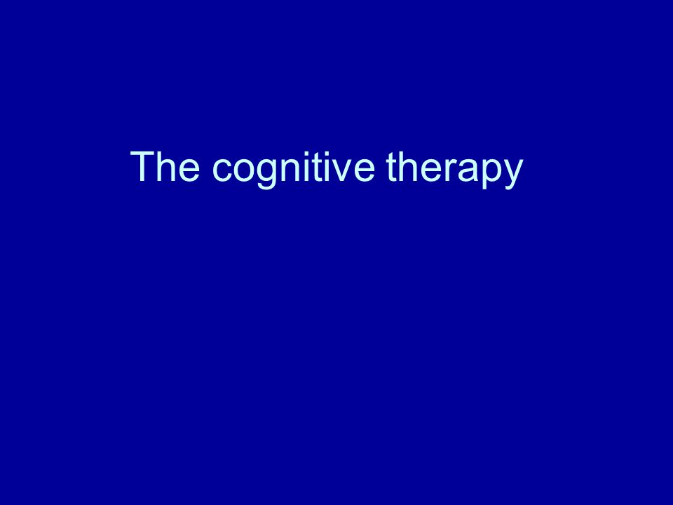 The cognitive therapy