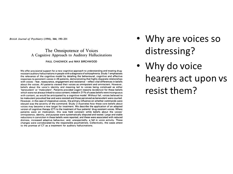 Why are voices so distressing? Why do voice hearers act upon vs resist them?