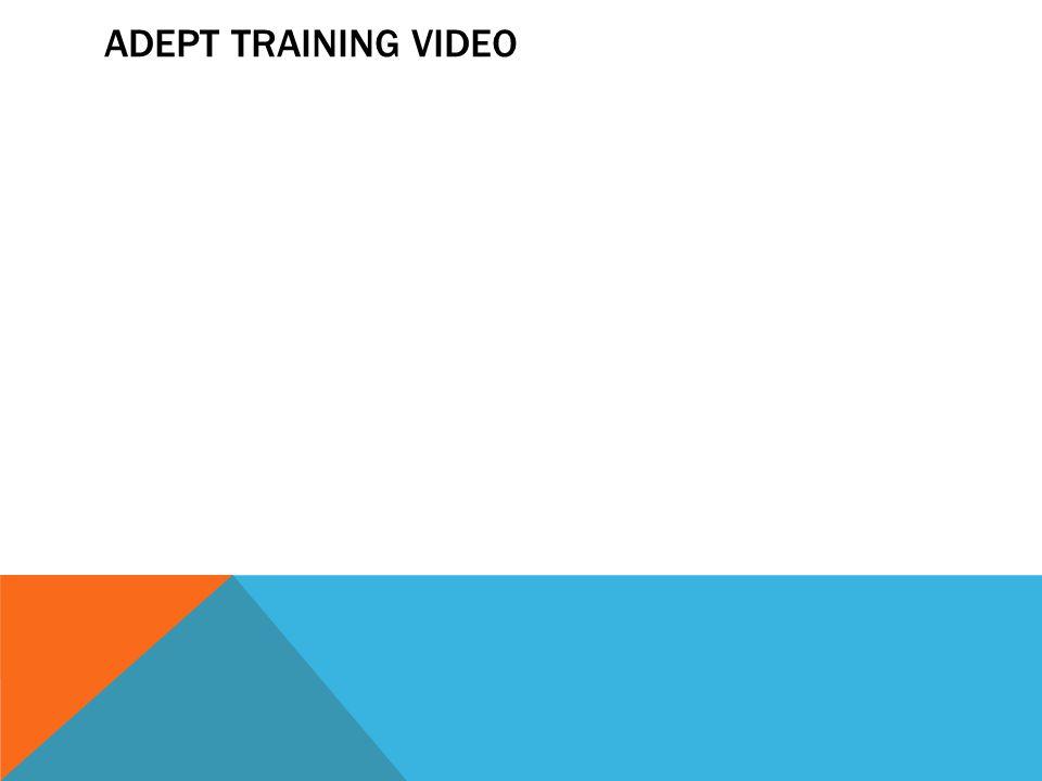 ADEPT TRAINING VIDEO