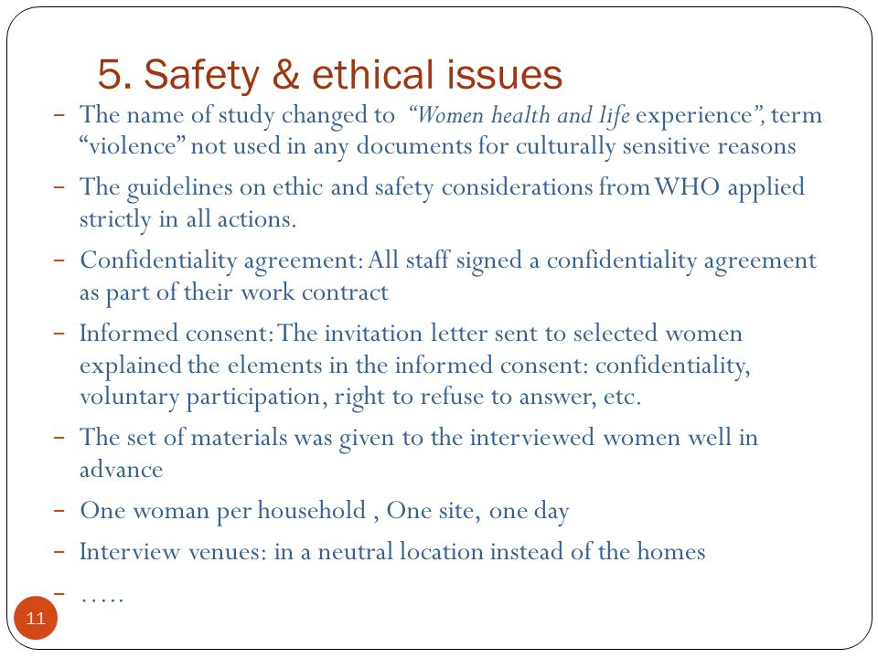 """5. Safety & ethical issues 11 − The name of study changed to """"Women health and life experience"""", term """"violence"""" not used in any documents for cultura"""