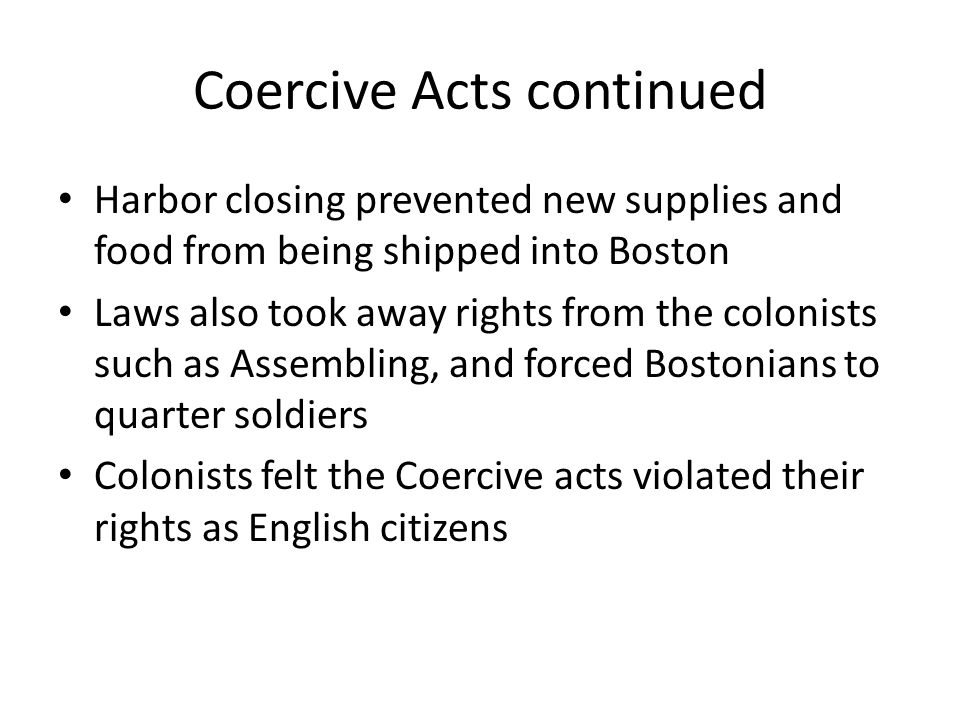 5-2 Quebec Act Gave French Catholics the right to worship freely Also gave Quebec the land west of the Appalachians and north of The Ohio River Colonists renamed the Coercive Acts The Intolerable Acts
