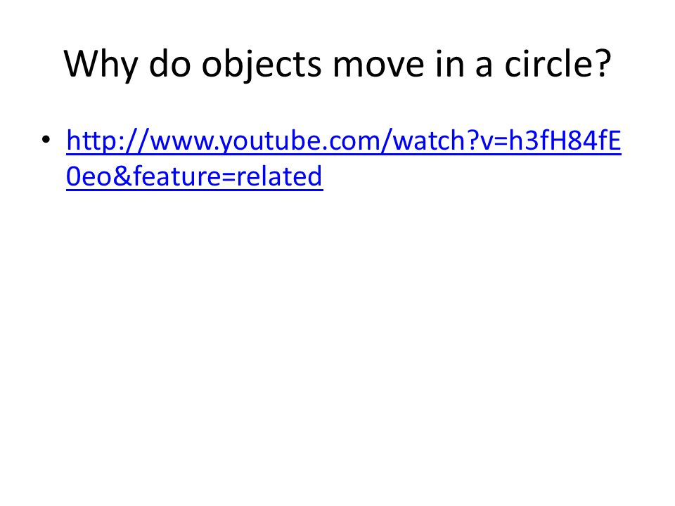 Why do objects move in a circle.