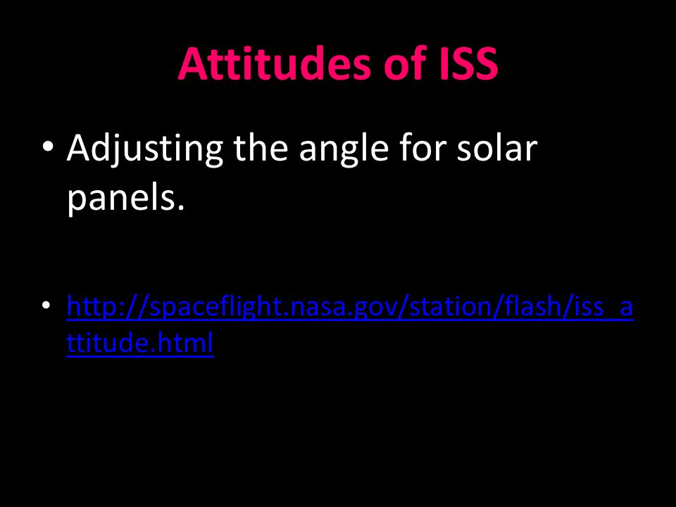 Attitudes of ISS Adjusting the angle for solar panels.
