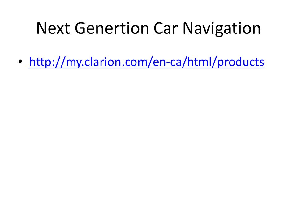 Next Genertion Car Navigation http://my.clarion.com/en-ca/html/products
