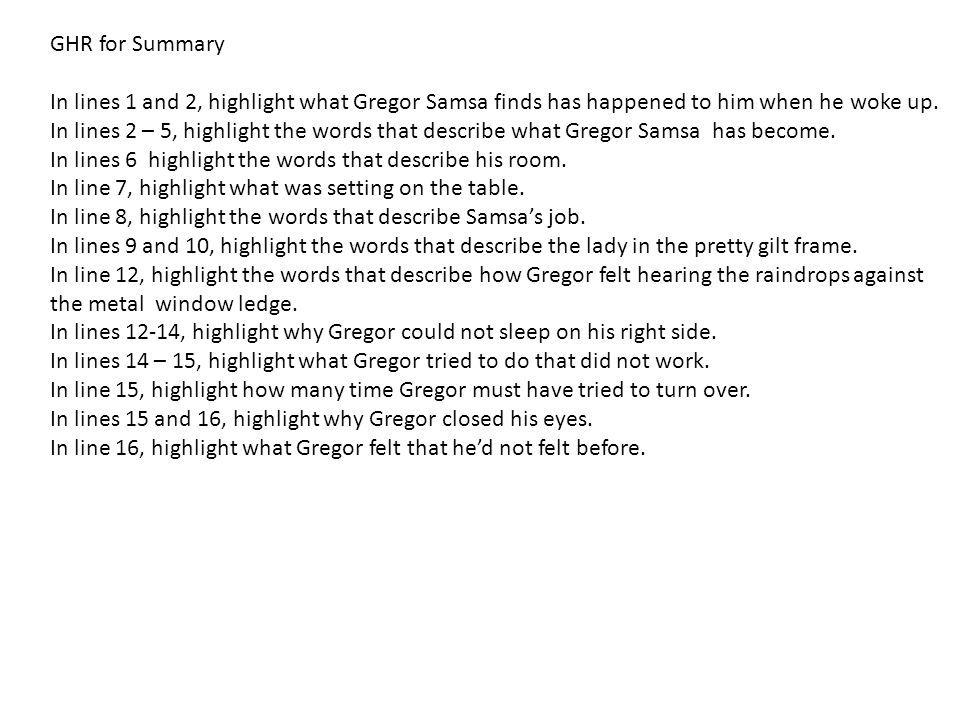 GHR for Summary In lines 1 and 2, highlight what Gregor Samsa finds has happened to him when he woke up.