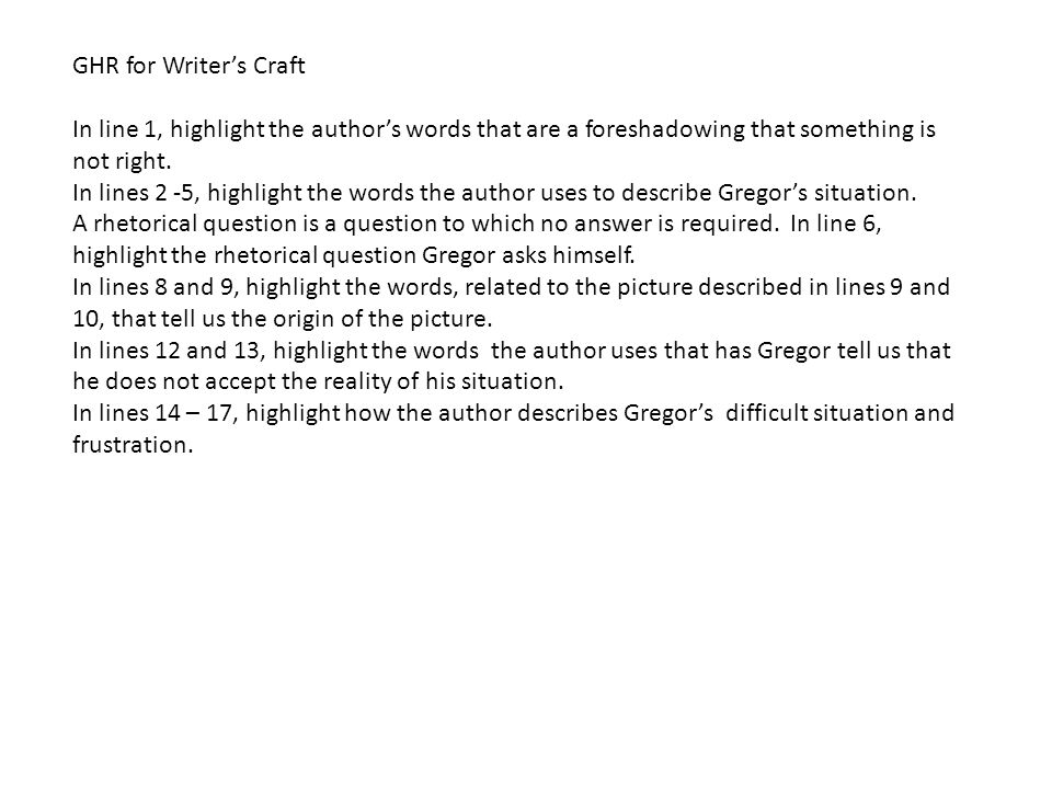 GHR for Writer's Craft In line 1, highlight the author's words that are a foreshadowing that something is not right.
