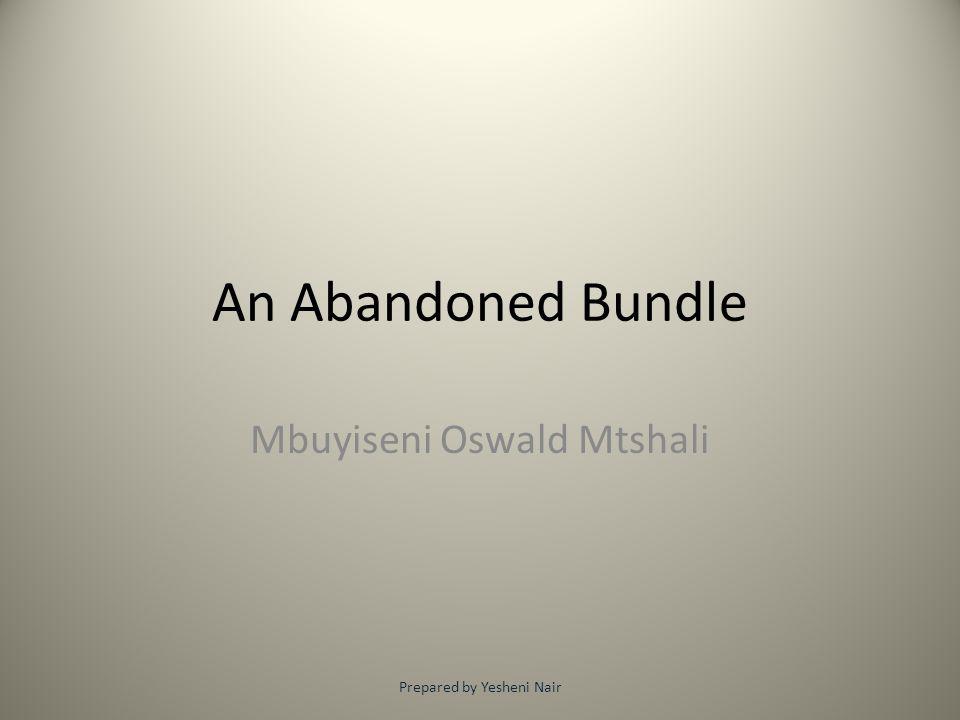 Mbuyiseni Oswald Mtshali Prepared by Yesheni Nair