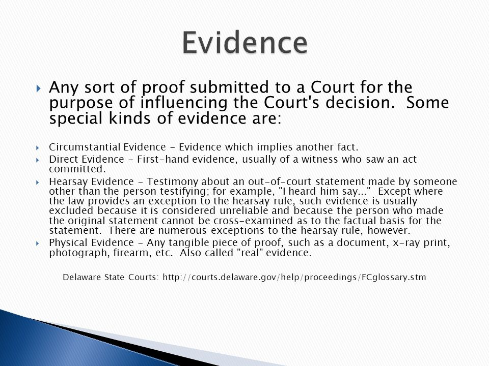  Any sort of proof submitted to a Court for the purpose of influencing the Court s decision.