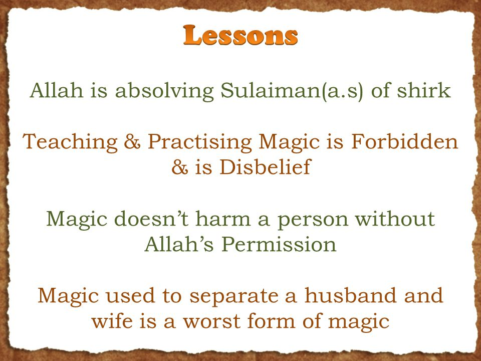 Allah is absolving Sulaiman(a.s) of shirk Teaching & Practising Magic is Forbidden & is Disbelief Magic doesn't harm a person without Allah's Permissi